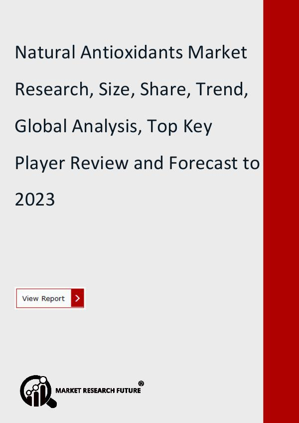 Market Research Future (Food and Beverages) Natural Antioxidants Market Forecast to 2023