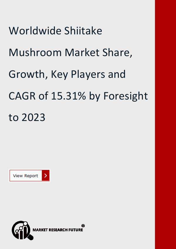 Market Research Future (Food and Beverages) Shiitake Mushroom Market Research Report