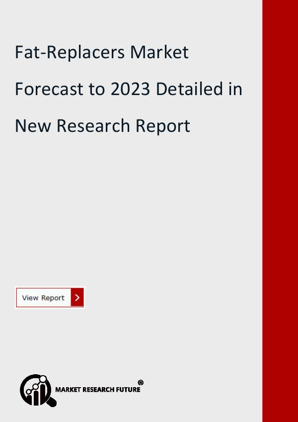 Market Research Future (Food and Beverages) Fat-Replacers Market Research Report
