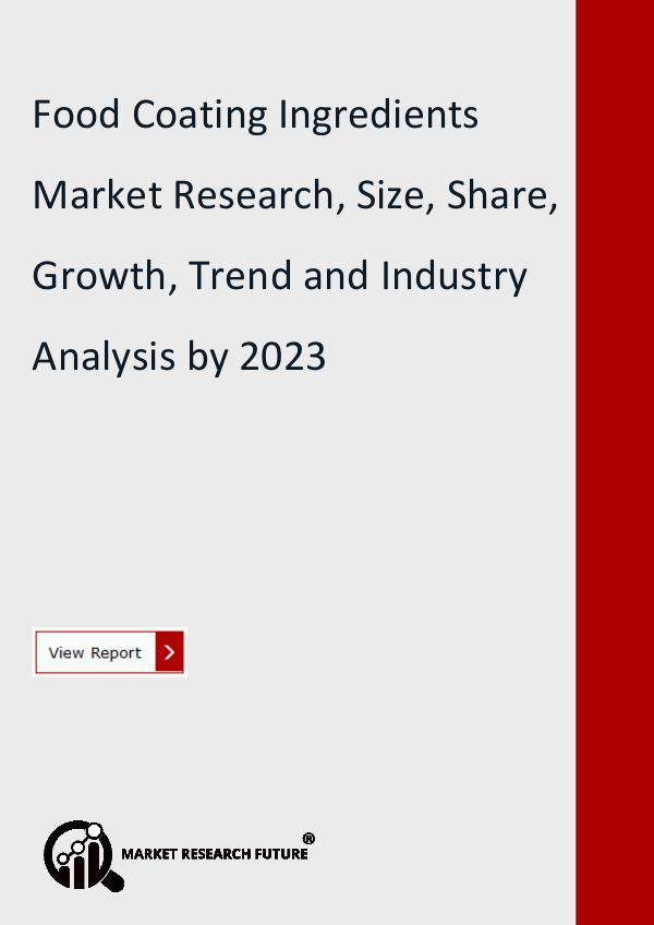 Market Research Future (Food and Beverages) Food Coating Ingredients Market Research Report