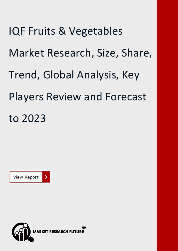 Market Research Future (Food and Beverages) IQF Fruits & Vegetables Market Research, Size