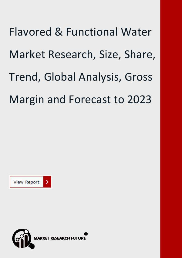 Market Research Future (Food and Beverages) Flavored & Functional Water Market Research