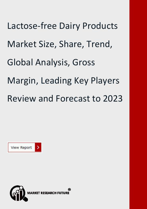 Market Research Future (Food and Beverages) Lactose-free Dairy Products Market Research Report
