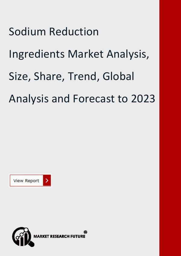 Market Research Future (Food and Beverages) Sodium Reduction Ingredients Market Research Repor