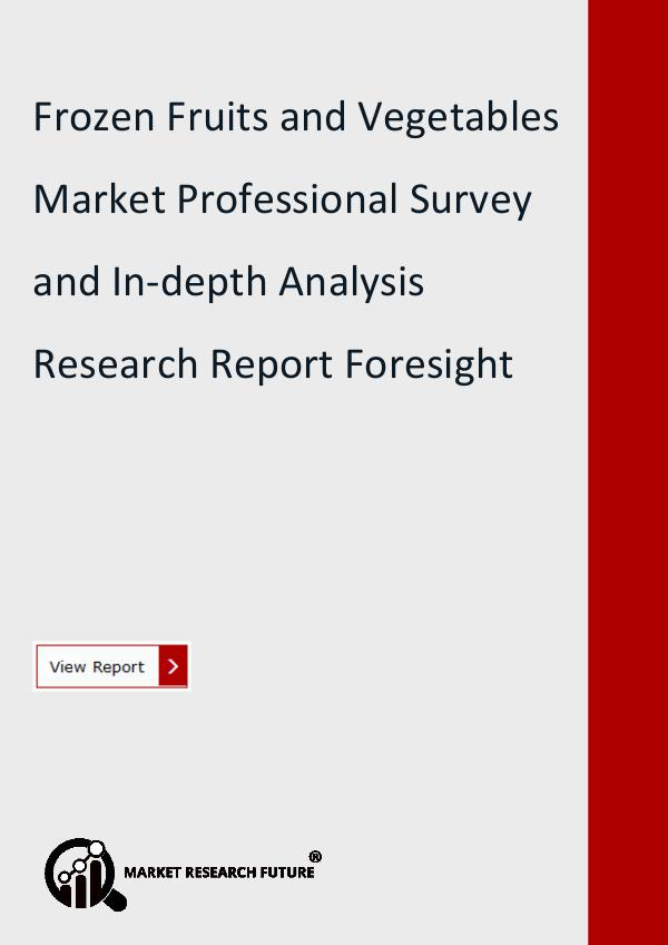 Market Research Future (Food and Beverages) Frozen Fruits and Vegetables Market ResearchReport