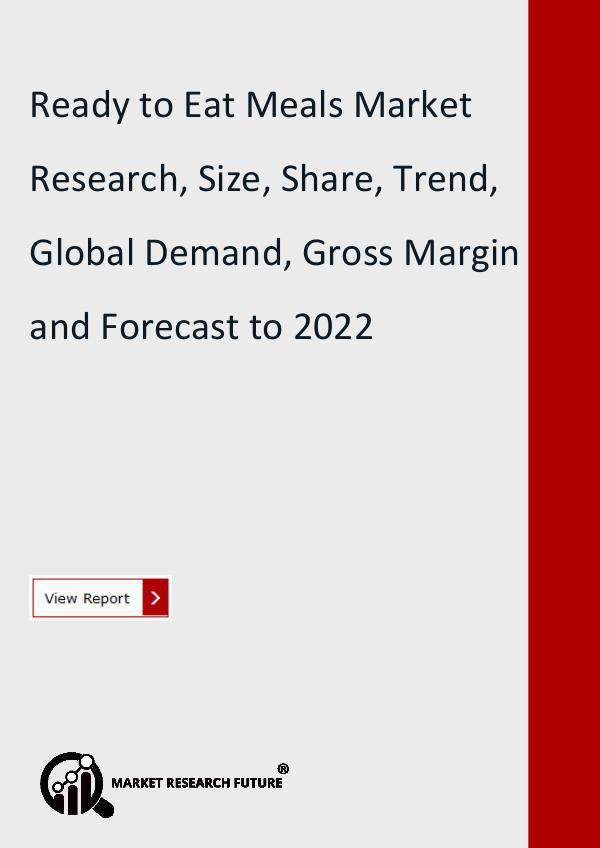 Market Research Future (Food and Beverages) Ready to Eat Meals Market Share 2019 - 2023