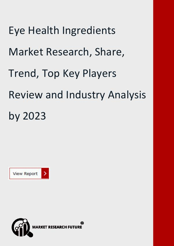 Market Research Future (Food and Beverages) Eye Health Ingredients Market Research Report