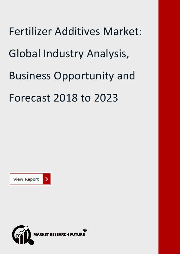 Market Research Future (Food and Beverages) Fertilizer Additives Market Research Report