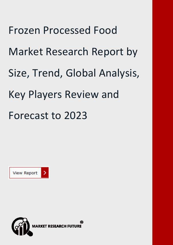 Market Research Future (Food and Beverages) Frozen Processed Food Market Research Report