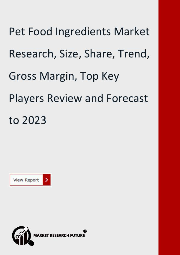 Market Research Future (Food and Beverages) Pet Food Ingredients Market Research Report