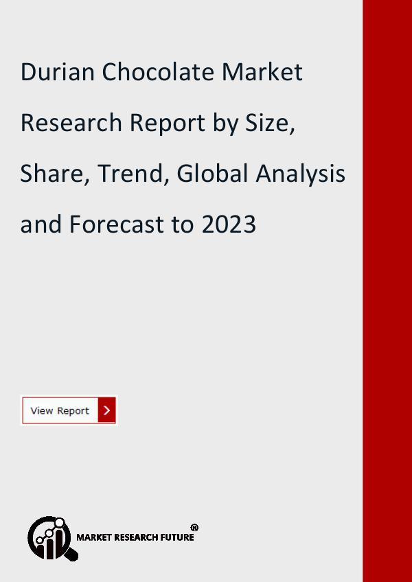 Market Research Future (Food and Beverages) Durian Chocolate Market Research Report
