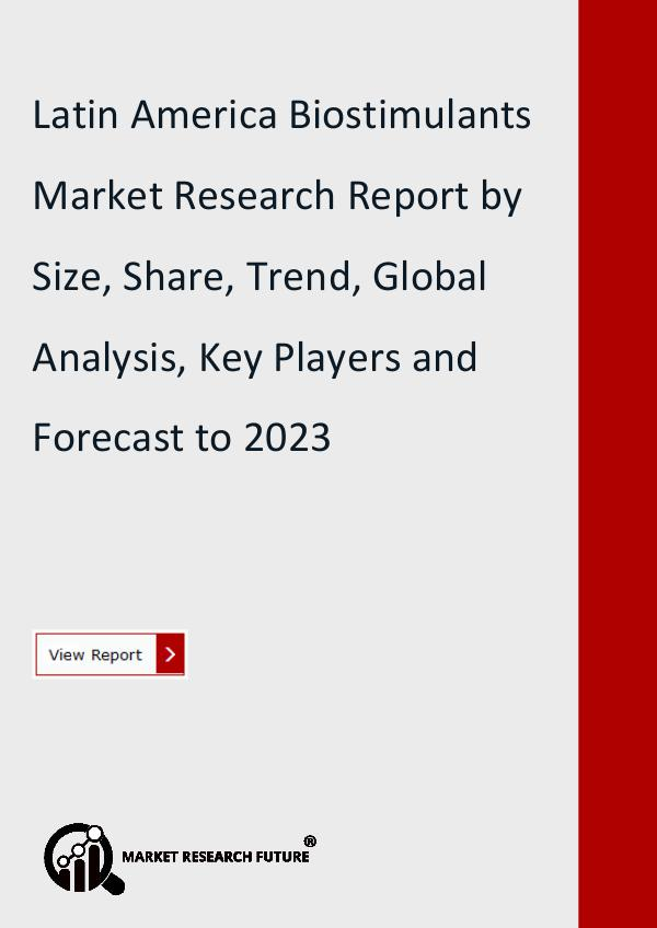 Market Research Future (Food and Beverages) Latin America Biostimulants Market Research Report