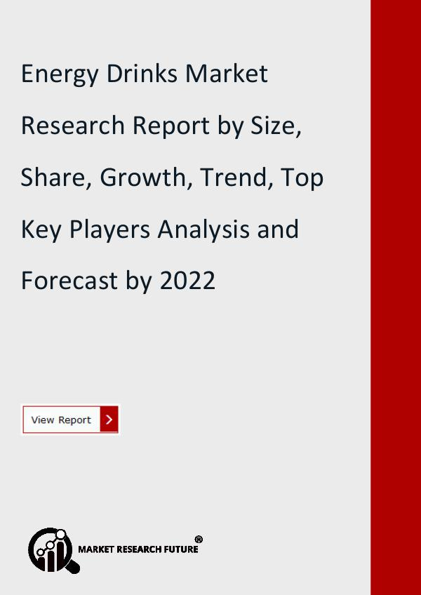 Market Research Future (Food and Beverages) Energy Drinks Market Research Report