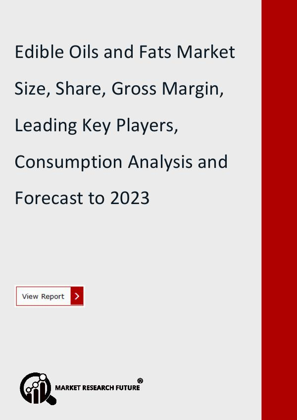 Market Research Future (Food and Beverages) Edible Oils and Fats Market Research Report