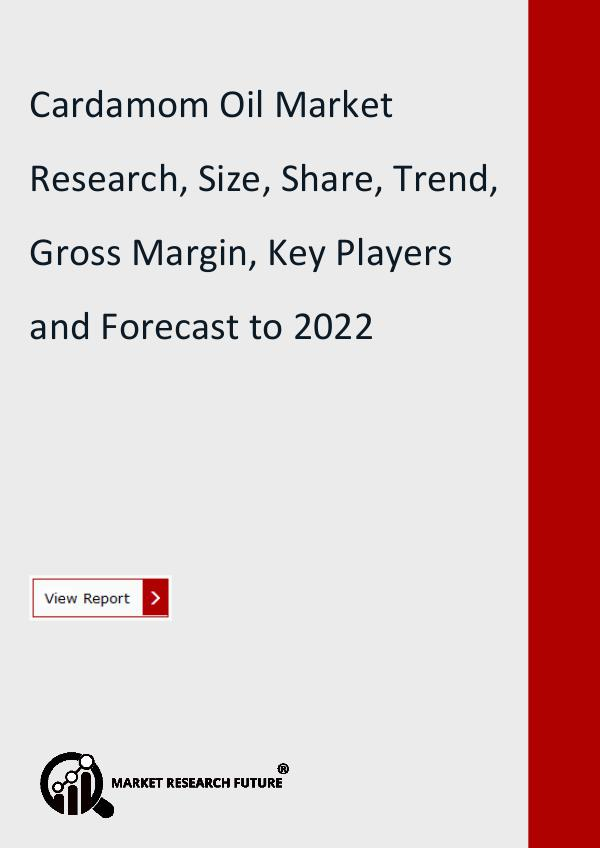 Cardamom Oil Market Research Report