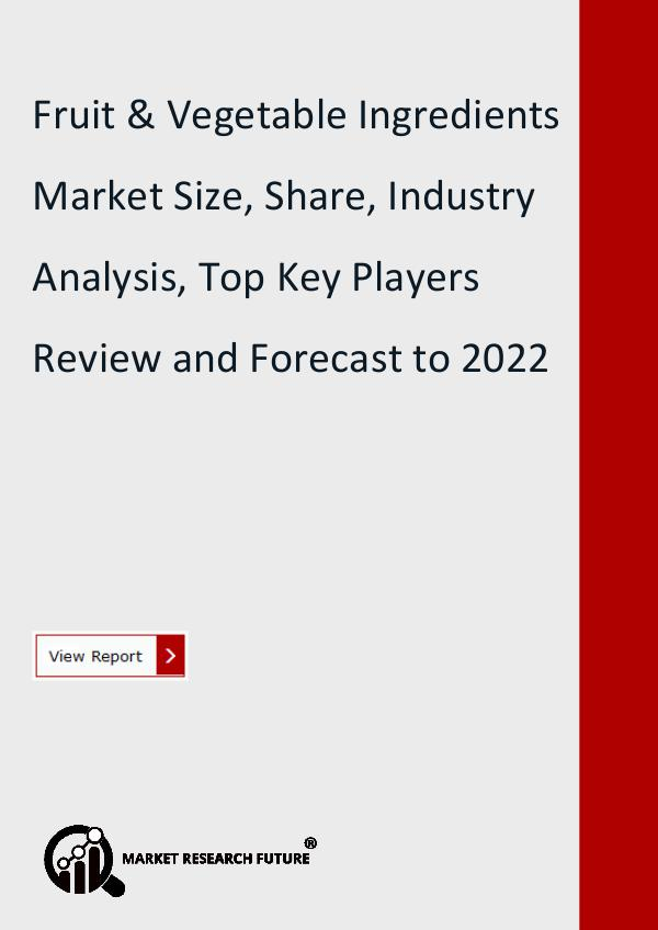 Market Research Future (Food and Beverages) Fruit & Vegetable Ingredients Market Research Repo