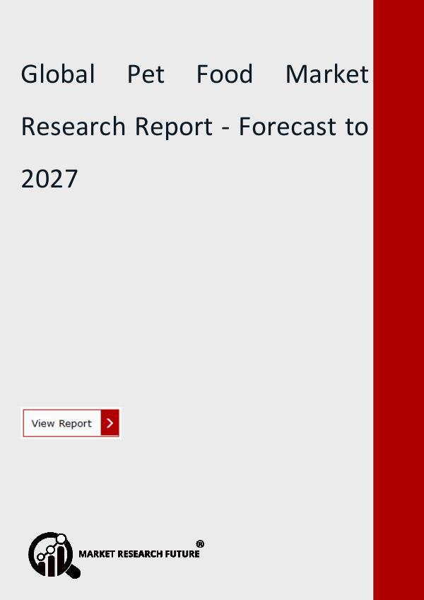 Market Research Future (Food and Beverages) Pet Food Market Research Report by Type, Nutrition