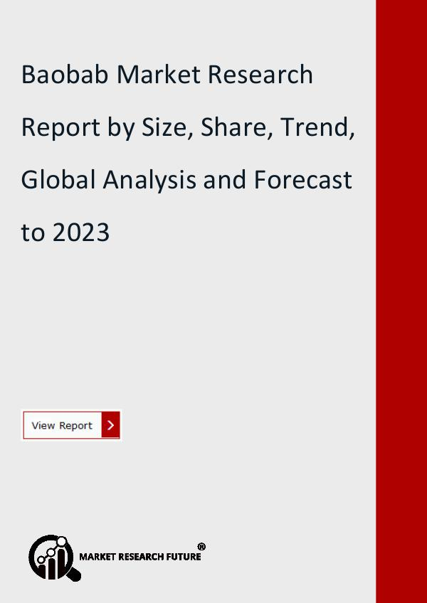 Market Research Future (Food and Beverages) Baobab Market Research Report