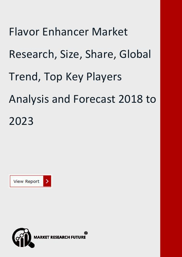 Market Research Future (Food and Beverages) Flavor Enhancer Market Share, Trend, Global Analys