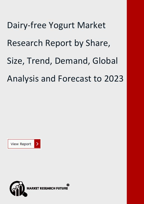 Market Research Future (Food and Beverages) Dairy-free Yogurt Market Research Report