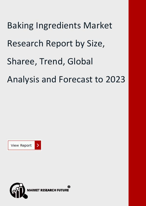 Market Research Future (Food and Beverages) Baking Ingredients Market Research Report