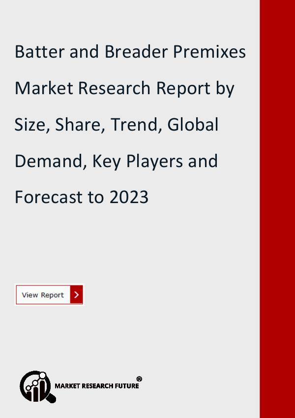 Market Research Future (Food and Beverages) Batter and Breader Premixes Market Research Report