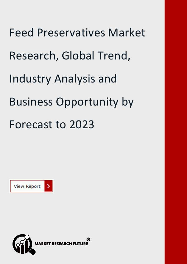 Market Research Future (Food and Beverages) Feed Preservatives Market Research Report by Share