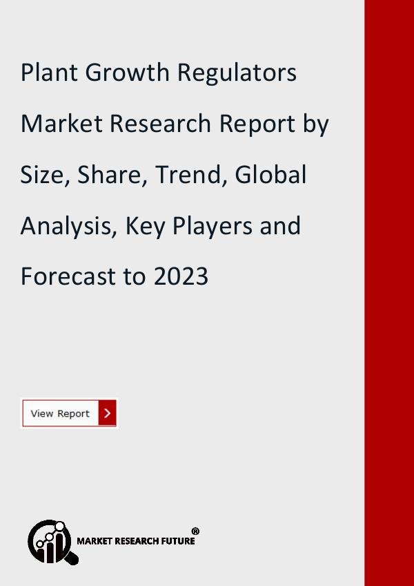 Market Research Future (Food and Beverages) Plant Growth Regulators Market Research Report