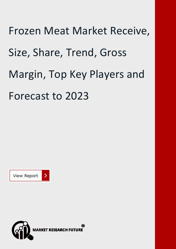 Market Research Future (Food and Beverages) Frozen Meat Market Size, Share, Global Analysis