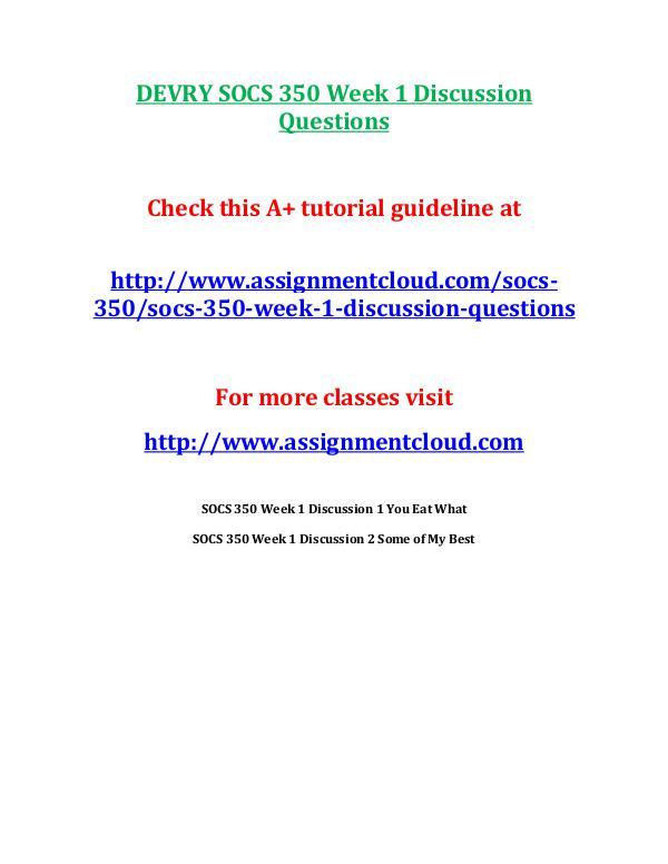 SOCS 350 Devry entire course DEVRY SOCS 350 Week 1 Discussion Questions