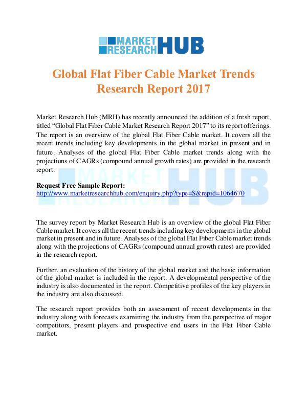 Market Research Report Global Flat Fiber Cable Market Trends Report 2017