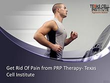 Get Rid of Pain from PRP Therapy - Texas Cell Institute