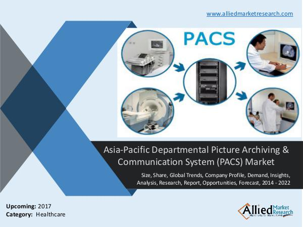 Asia Pacific Departmental Picture Archiving & Communication System (P Asia Pacific Departmental Picture Archiving & Comm