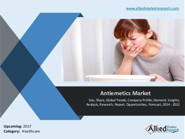 Antiemetics Market (Type, Application and Geography) - Size, Share an Antiemetics Market (Type, Application and Geograph