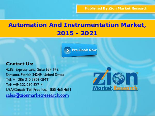 Zion Market Research Automation And Instrumentation Market, 2015 - 2021