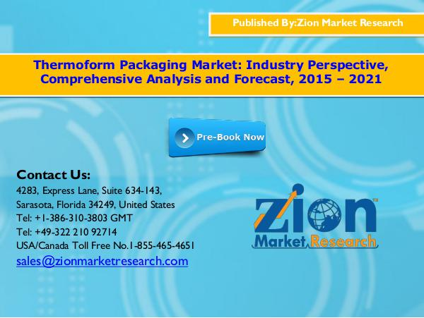 Zion Market Research Thermoform packaging market, 2015   2021