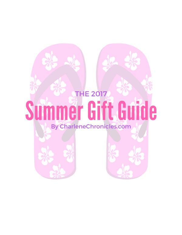 Summer Gift Guide Charlene Chronicles Summer Gift Guide 2017