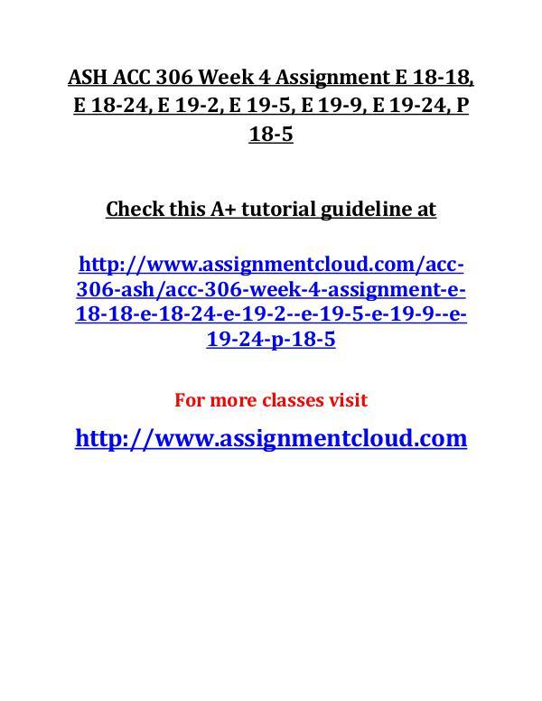 ASH ACC 306 Entire Course ASH ACC 306 Week 4 Assignment E 18