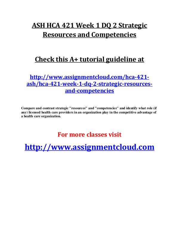 ASH HCA 421 Entire Class ASH HCA 421 Week 1 DQ 2 Strategic Resources and Co