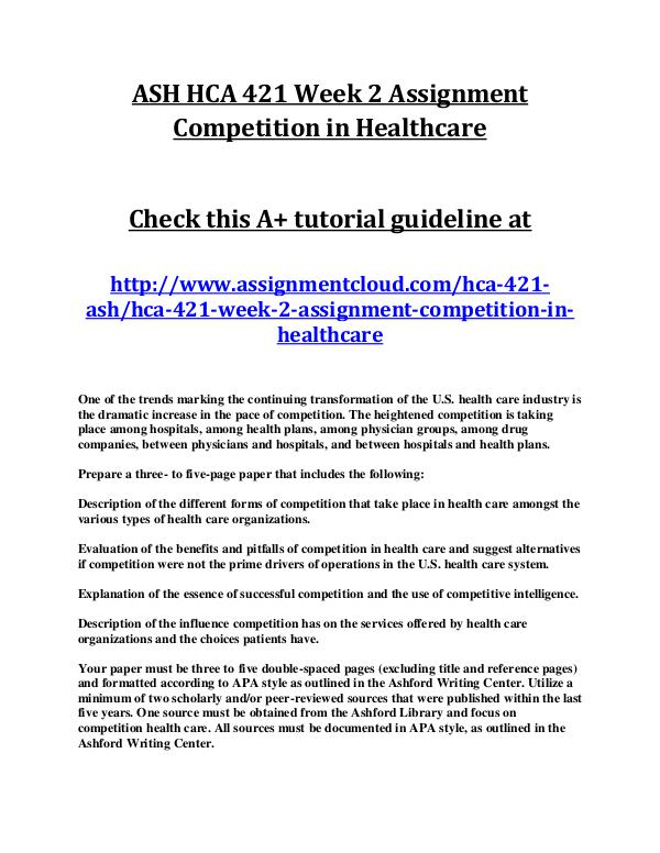 ASH HCA 421 Entire Class ASH HCA 421 Week 2 Assignment Competition in Healt