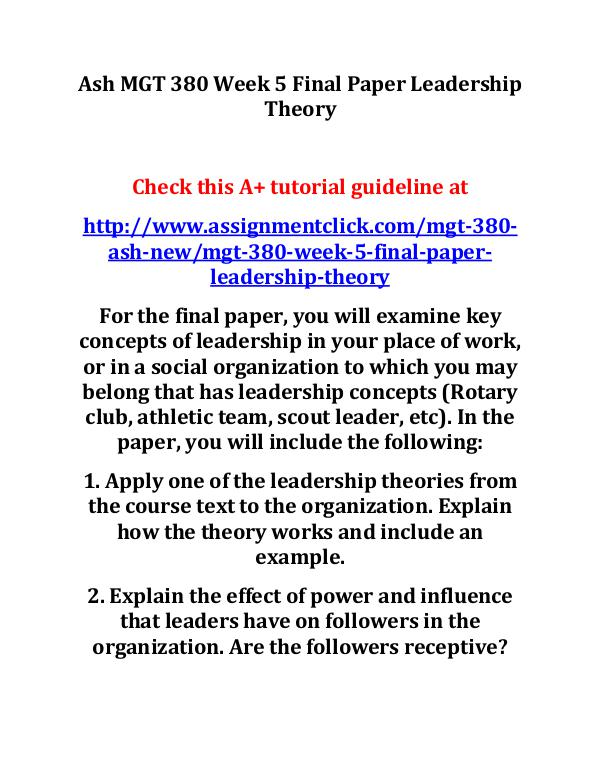 ash mgt 380 new entire course Ash MGT 380 Week 5 Final Paper Leadership Theory