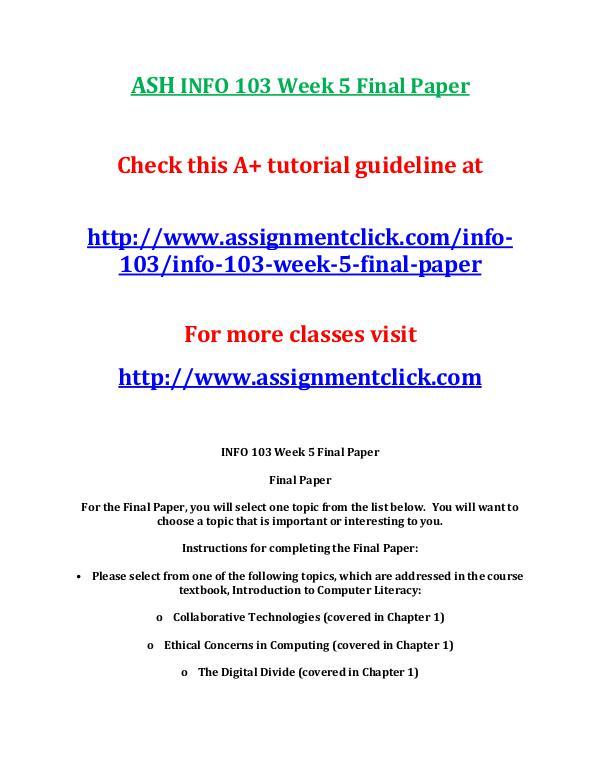 ASH INFO 103 Entire CourseASH INFO 103 Entire Course With Final ASH INFO 103 Week 5 Final Paper