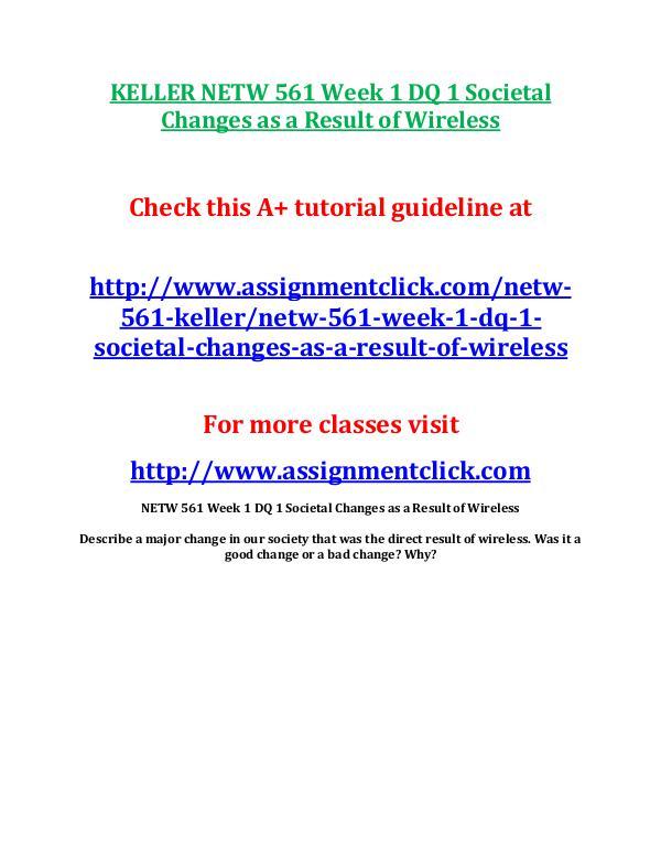 KELLER NETW 561 Entire Course KELLER NETW 561 Week 1 DQ 1 Societal Changes as a