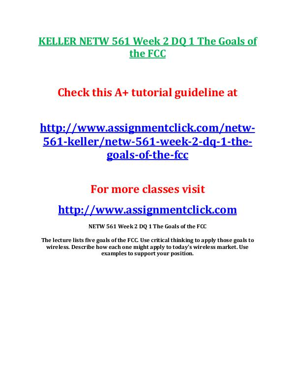 KELLER NETW 561 Entire Course KELLER NETW 561 Week 2 DQ 1 The Goals of the FCC
