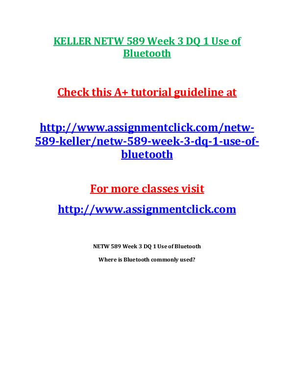 KELLER NETW 589 Entire CourseKELLER NETW 589 Entire Course Includes Q KELLER NETW 589 Week 3 DQ 1 Use of Bluetooth