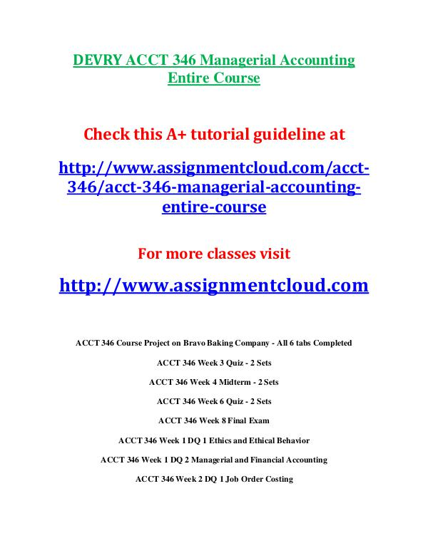Devry ACCT 346 entire course DEVRY ACCT 346 Managerial Accounting Entire Course