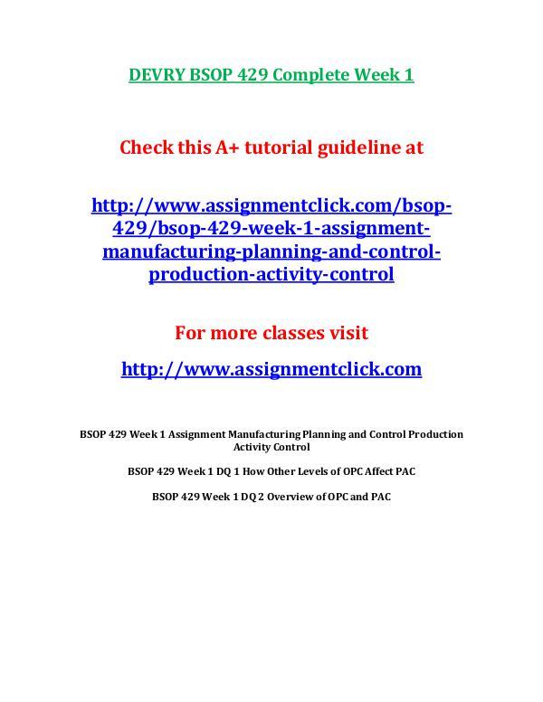 DEVRY BSOP 429 Entire Course Includes Final Exams DEVRY BSOP 429 Complete Week 1