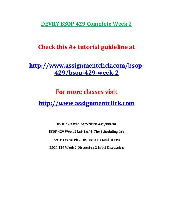 DEVRY BSOP 429 Entire Course Includes Final Exams DEVRY BSOP 429 Complete Week 2