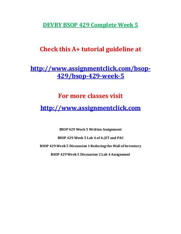 DEVRY BSOP 429 Entire Course Includes Final Exams DEVRY BSOP 429 Complete Week 5