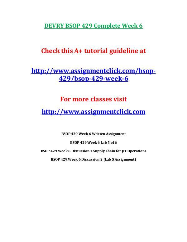 DEVRY BSOP 429 Entire Course Includes Final Exams DEVRY BSOP 429 Complete Week 6